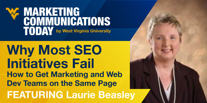 How to Get Your SEO Initiative to Work. Podcast with Laurie Beasley as Heard on WVU Marketing Communications Today.