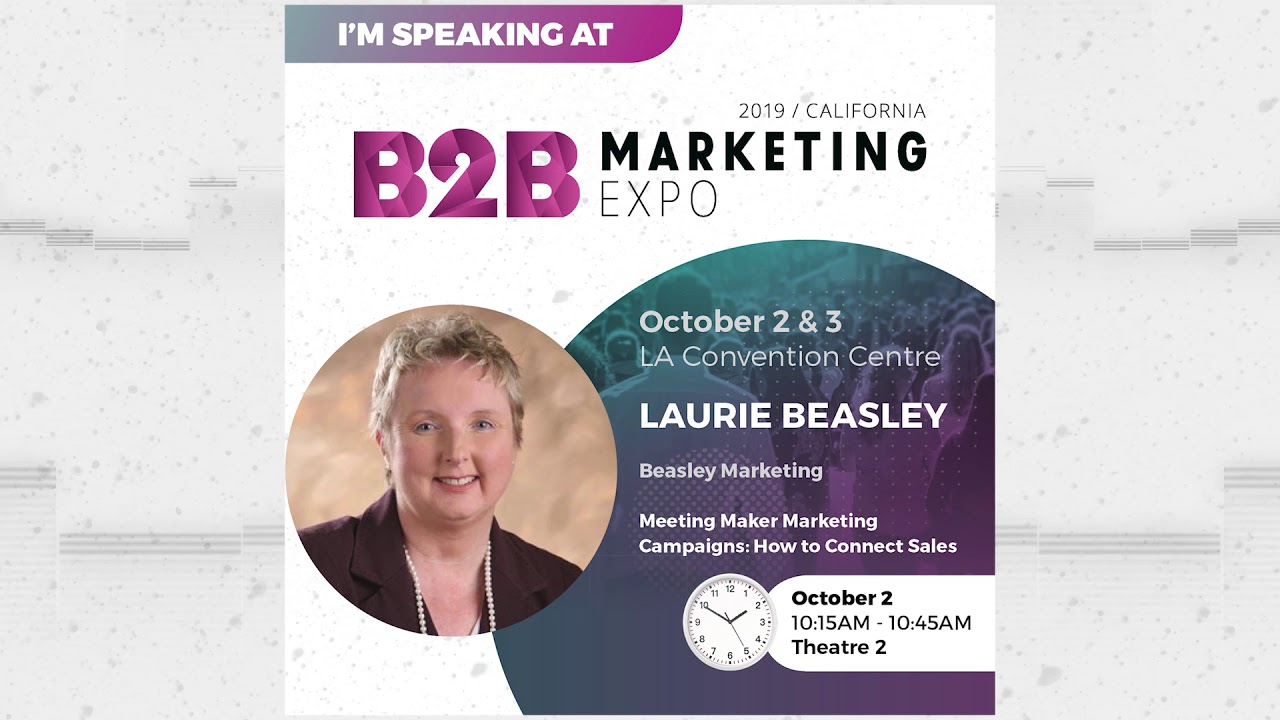 Learn How Meeting Maker Marketing Campaigns Can Revolutionize Your Marketing Efforts In This B2B Marketing Expo Podcast With Laurie Beasley