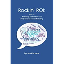 Book cover for Rockin ROI How to Bootstrap eCommerce with Performance Based Marketing